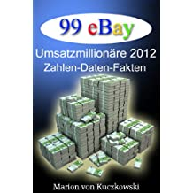 99 eBay Umsatzmillionäre 2012 - Zahlen - Daten - Fakten