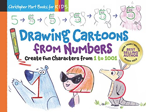 Drawing Cartoons From Numbers: Create Fun Characters from 1 to 1001 (Drawing Shape by Shape series)