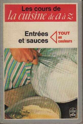 Entrees Et Sauces Les Cours De La Cuisine De A A Z Pdf Online