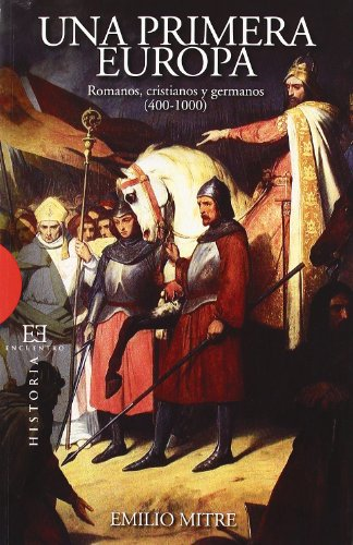 Una primera Europa: Romanos, cristianos y germanos (Ensayo)