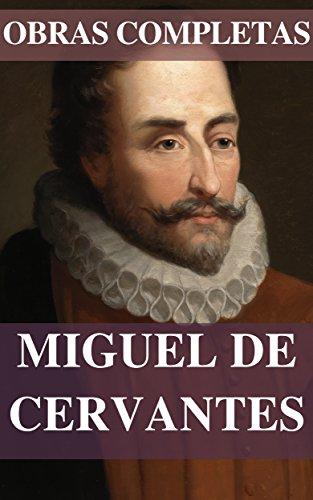 Obras Completas de Miguel de Cervantes por Miguel de Cervantes
