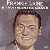 Songtexte von Frankie Laine - 16 Most Requested Songs