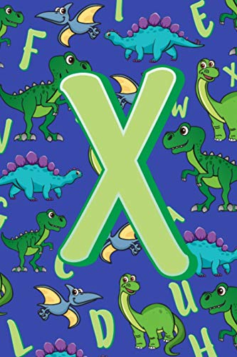 X: Dinosaur Alphabet Practice Writing Book for Kids -