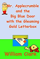Mr. Applecrumble and the Big Blue Door with the Gleaming Gold Letterbox (English Edition)