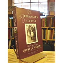 The Bookmaker's Daughter: A Memory Unbound by Shirley Abbott (1992-08-30)
