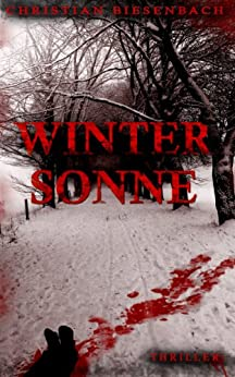 Wintersonne: ein Kees Bloemberg Thriller (Inspektor Bloemberg 3)