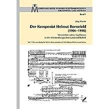 Der Komponist Helmut Bornefeld (1906–1990): Verzeichnis seines Nachlasses in der Württembergischen Landesbibliothek. Teil 1: Das musikalische Werk, ... Bibliotheken und Archiven)