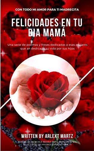 FELICIDADES EN TU DIA MAMA eBook: Arlext Martz: Amazon.es: Tienda ...