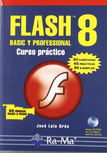 Flash 8 Basic y Professional. Curso práctico. por Mª Josefa Escusol Lou