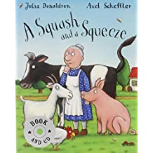 A Squash and a Squeeze by Donaldson, Julia (2005) Paperback