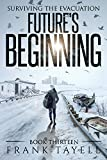 Surviving The Evacuation, Book 13: Future's Beginning
