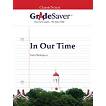 GradeSaver(tm) ClassicNotes In Our Time (English Edition)