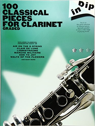 Dip In: 100 Classical Pieces For Clarinet (Graded)