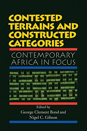 Contested Terrains And Constructed Categories: Contemporary Africa In Focus (English Edition) - Berry Schatz