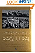 #5: Picturing Time: The  Greatest  Photographs of Raghu Rai