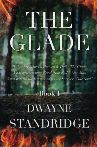 the-glade-book-one-volume-1-by-dwayne-standridge-2014-11-12