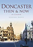 Doncaster Then & Now (Then & Now (History Press))