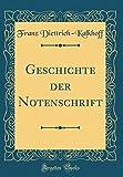 Geschichte der Notenschrift (Classic Reprint)