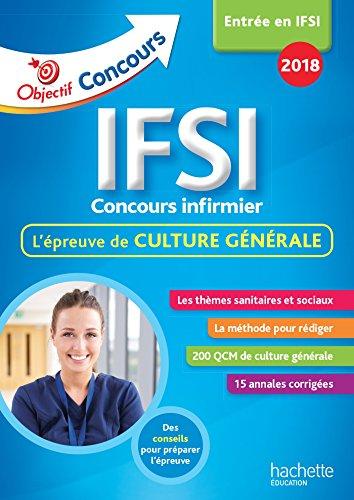 Objectif Concours Les annales culture générale IFSI Concours 2018 par Catherine Lavigne, Laure Carry
