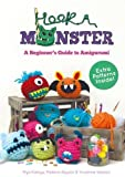 Hook A Monster: A Beginner's Guide to Amigurumi