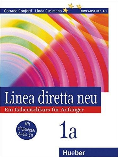 Linea diretta neu 1 A. Lehr- und Arbeitsbuch. Mit CD: Ein Italienischkurs für Anfänger