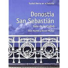 DONOSTIA-SAN SEBASTIÁN: GUIÁ DE LA CIUDAD (EUSKAL HERRIA EN EL BOLSILLO)