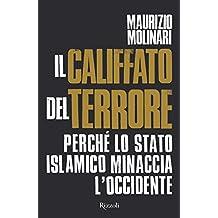 Il Califfato del terrore: Perché lo Stato Islamico minaccia l'Occidente