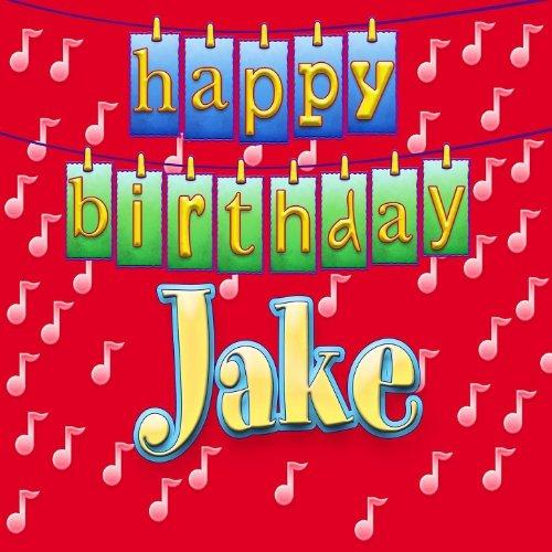 Happy Birthday Jake (Happy Jake Birthday)