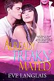 Already Freakn' Mated (Freakn' Shifters Book 3)