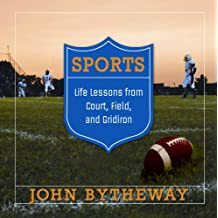 Sports: Life Lessons from Court, Field, and Gridiron