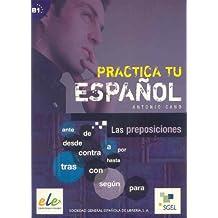 Las preposiciones: Practica tu español. B1