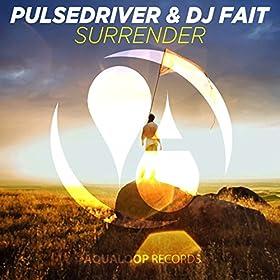 Pulsedriver & DJ Fait-Surrender