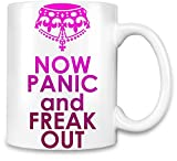 Now Panic And Freak Out Kaffee Becher