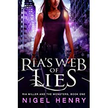 Ria's Web of Lies (Ria Miller and the Monsters Book 1) (English Edition)