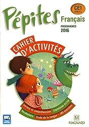 Français CE1 Cycle 2 Pépites : Cahier d'activités, programmes 2016