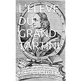 L'ÉLÈVE DU GRAND TARTINI (French Edition)