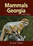 Front cover for the book Mammals of Georgia Field Guide by Stan Tekiela