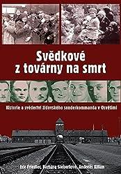 Svědkové z továrny na smrt: Historie a svědectví židovského sonderkommanda v Osvětimi (2007)