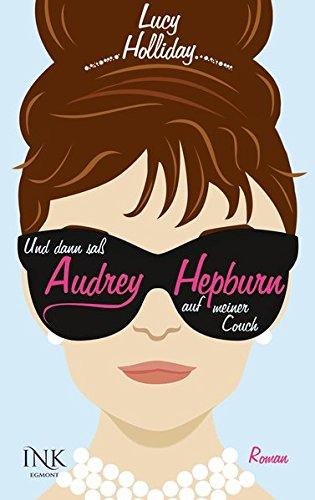Und dann saß Audrey Hepburn auf meiner Couch (Diven-Reihe, Band 1)