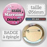Je suis une MARRAINE qui déchire Badge rond à épingle 56mm ( Idée Cadeau Baptême Communion Noël )
