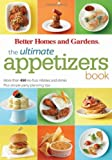 The Ultimate Appetizers Book: More Than 450 No-Fuss Nibbles and Drinks Plus Simple Party Planning Tips (Better Homes & Gardens Ultimate)