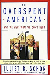The Overspent American: Upscaling, Downshifting and the New Consumer
