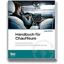 Handbuch für Chauffeure: Praxiswissen für die professionelle Personenbeförderung