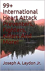99+ International Heart Attack Preventers, Fighters, Killers And More!