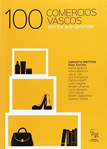 100 Comercios vascos con los que aprender por Celestino Martínez Pérez