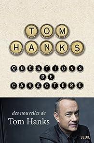 Tom Hanks - Questions de caractère