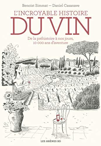L'Incroyable histoire du vin par Benoist Simmat