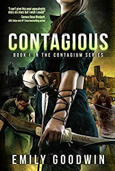 Contagious (The Contagium Series Book 1) by [Goodwin, Emily]