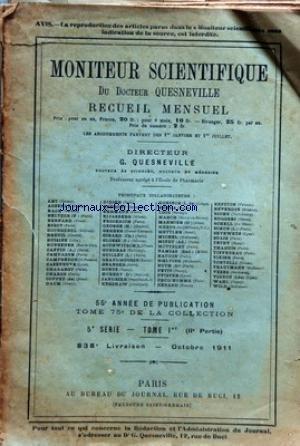 MONITEUR SCIENTIFIQUE DU DOCTEUR QUESNEVILLE [No 838] du 01/10/1911 - DIFFERENCIATION DES TEXTILLES NATURELS ET DES SOIES ARTIFICIELLES A L'AIDE DU ROUGE DE RUTHENIUM PAR FRANCIS J.G. BELTZER - REVUE DES MARQUES DE MATIERES COLORANTES RECEMMENT INTRODUITES DANS LE COMMERCE AU POINT DE VUE DE LEURS APPLICATIONS A LA TEINTURE PAR F. REVERDIN - AMIDON - METALLURGIE - LES BREVETS - THABIUS - MERCURE SCIENTIFIQUE par Collectif