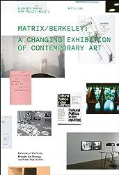 Matrix Berkeley: A Changing Exhibition of Contemporary Art